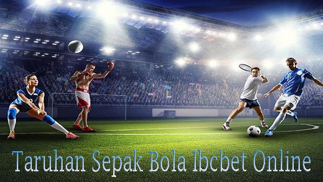 Taruhan Sepak Bola Ibcbet Online